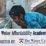 Image of boy playing in water fountain with the words, Water Affordability Academy, co-hosted by The Water Center at Penn